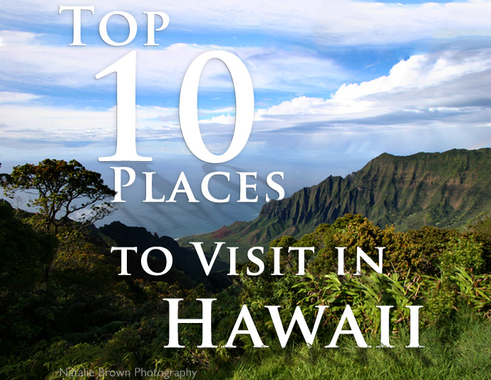 Top 10 places to visit in hawaii for Top ten places to vacation