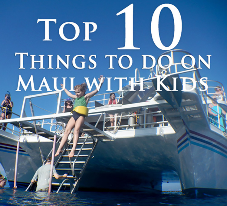 723ff00a1c Top 10 Best Things To Do in Maui with Kids